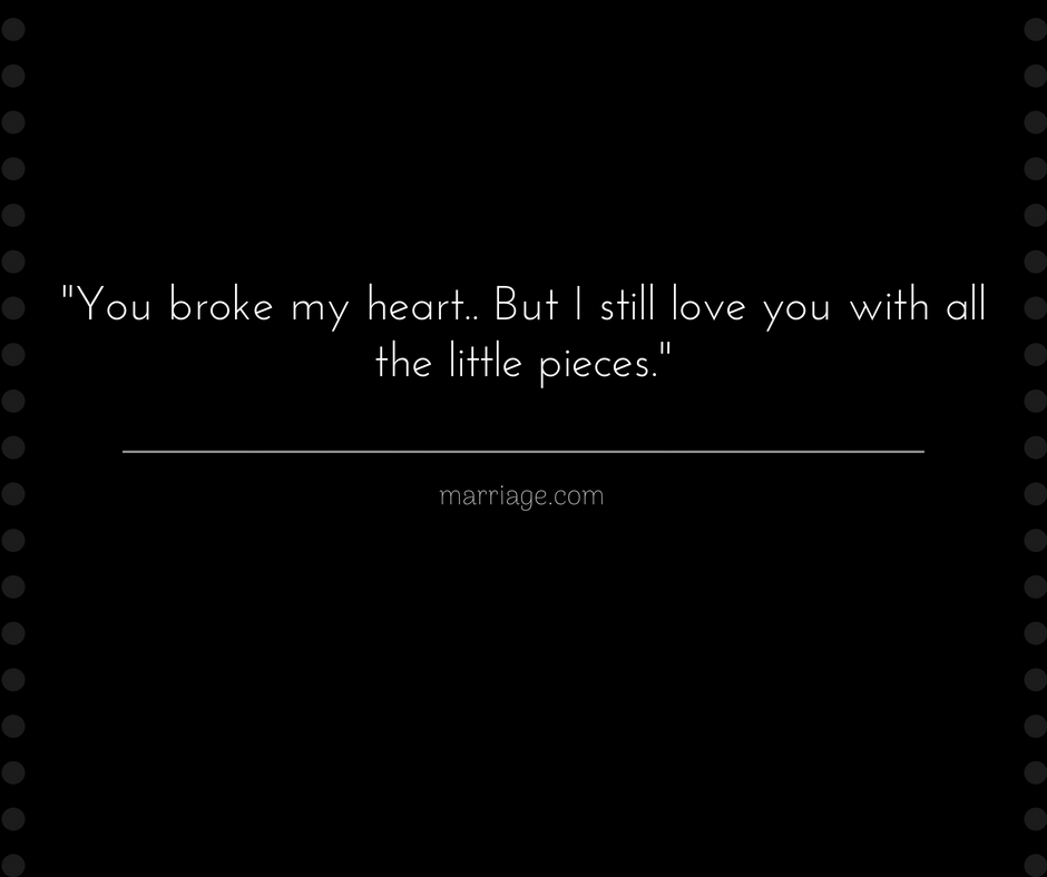 26 Real Heartbreak Quotes That Divide You Into Pieces