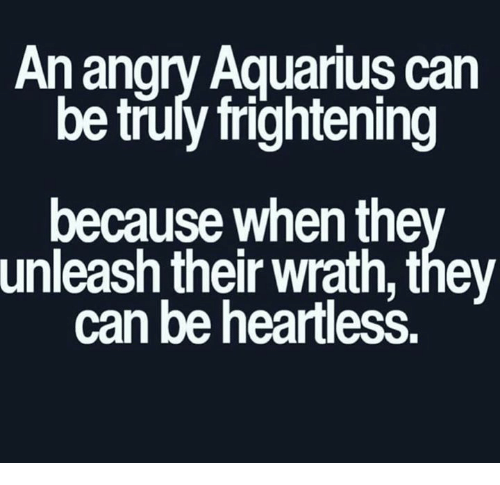 Man is angry when aquarius What to