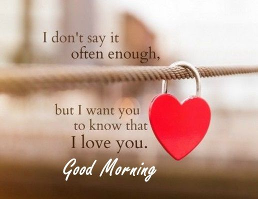 Love to good my say morning 50 Romantic