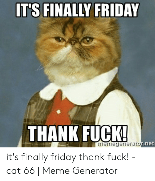 25 Finally Friday Meme With Very Funny Photos Picss Mine
