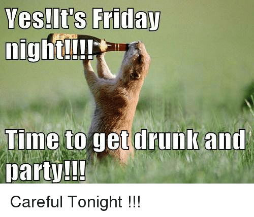 37 Friday Party Meme That Make You Smile Picss Mine