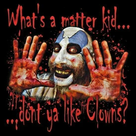 Don't Ya Like Clowns Captain Spaulding Quotes