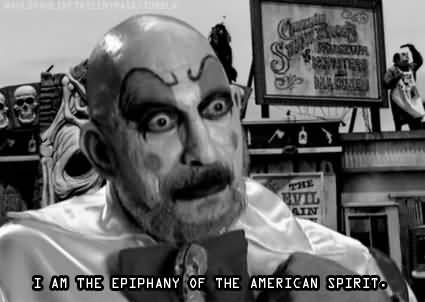 I Am The Epiphany Captain Spaulding Quotes