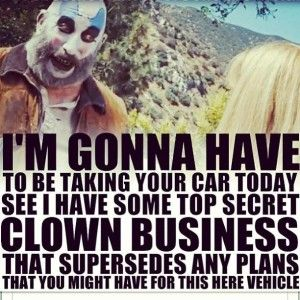 I'm Gonna Have To Be Captain Spaulding Quotes